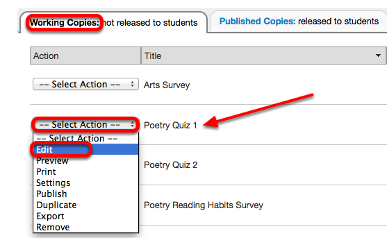 Method 2: (Add existing assessment questions to a pool) - Under Working Copies tab, for the selected assessment, click Select Action / Edit.