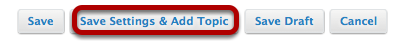 Click Save and Add Topic
