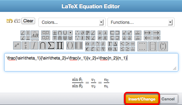 Use the icons and dropdown boxes to create your equation, then click Insert Change.
