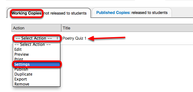 Under the Working Copies tab, for the selected assessment, click Select Action / Settings.