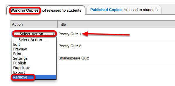 Under Working Copies, for the selected assessment, click Select Action / Remove.