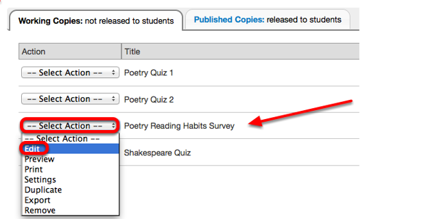 "Under the Working Copies tab, click ""Select Action"" for the survey and select Edit."