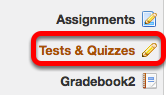 On the Project site or the Course site, go to Tests & Quizzes.