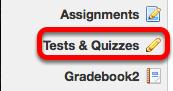 Go to the course site, then click Test & Quizzes.