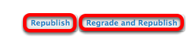 "After editing, click ""Republish"" or ""Regrade and Republish""."