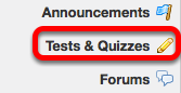 Go to the Test and Quizzes tool.
