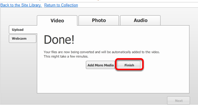 When the media is completely processed, click Finish (or Add More Media).
