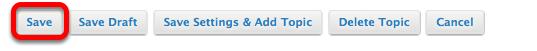 Option 2 - (Add individual Topics to Gradebook) - Click Save.
