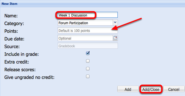 """Enter the Name of the grade item (and points if not """"100""""), then click Save/Close."""