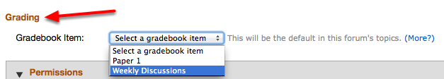 Option 1 - (Add Forum to Gradebook) - Under Grading, select the existing Gradebook item.