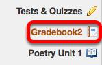Go to Gradebook.