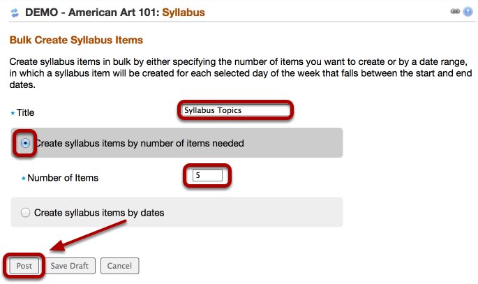 Method 1: To create syllabus parts by number, title the parts, enter the number of parts, then click Post.