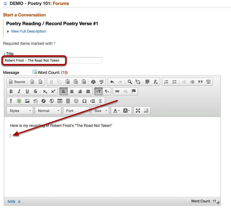 Title the Conversation, then place your cursor where you want the recording to be placed.