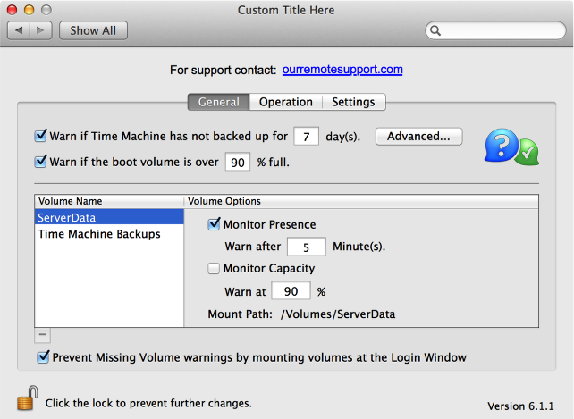 Use the PreferencePane to configure notifications when a volume is missing, or too full.