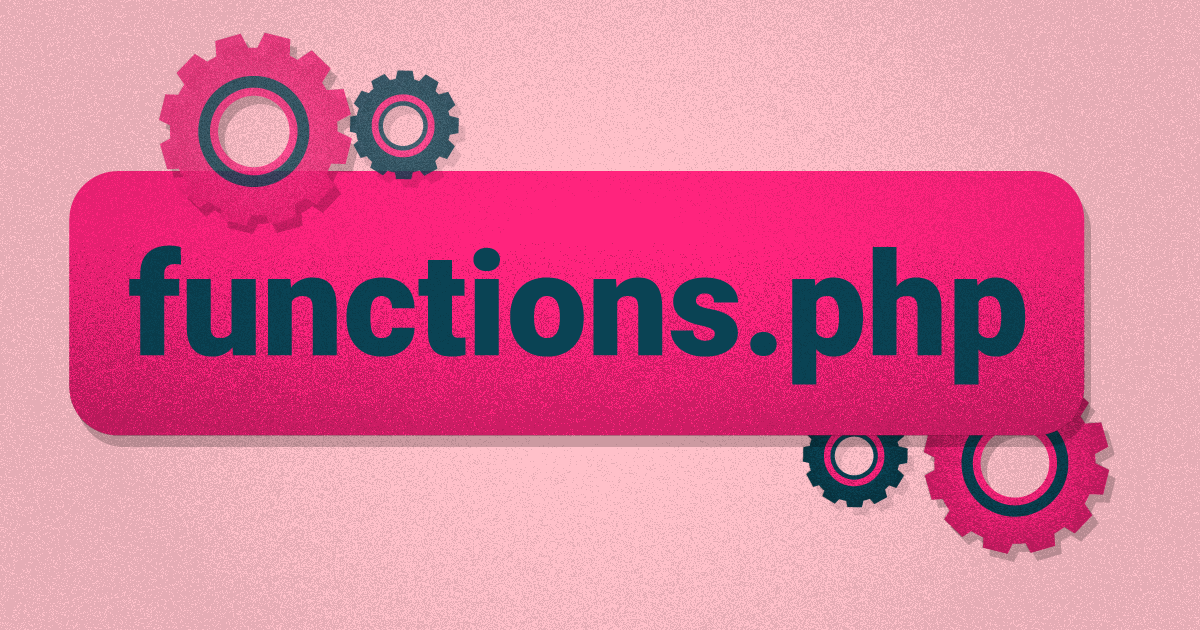 what is functions.php in WordPress and how to find and edit it