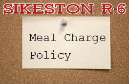 Sikeston R-6 Meal Charge Policy