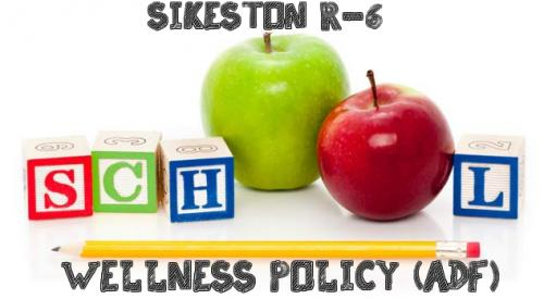 Sikeston R-6 Wellness Policy ADF Link