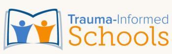 Trauma Informed Schools
