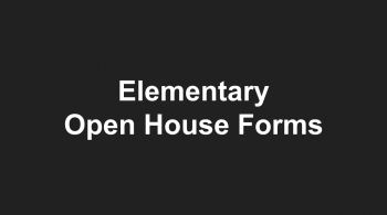 Elementary Open House & Camp Tiger Forms
