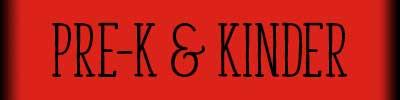Pre-K and Kinder