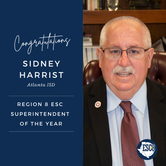 Sidney Harrist Named Region 8 Superintendent of the Year for 2021