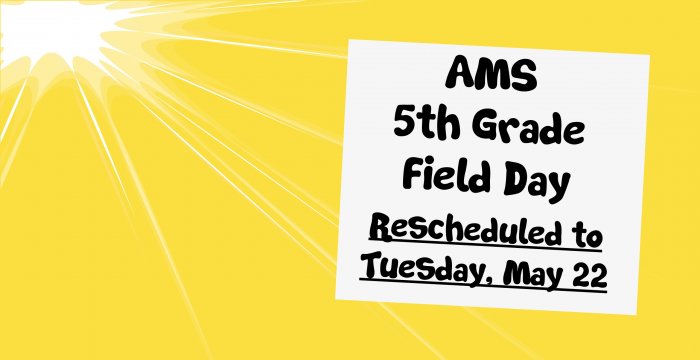 5th grade field day rescheduled to tuesday may 22