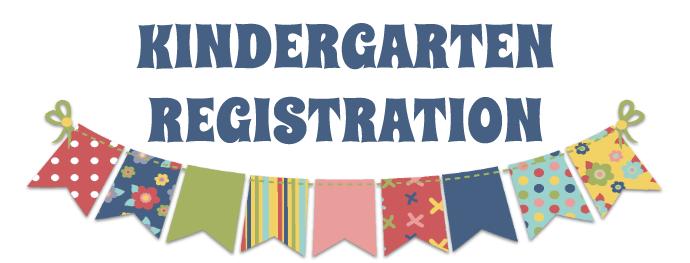 Kindergarten Registration - May 12-13