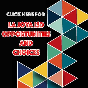 La Joya ISD Opportunities and Choices