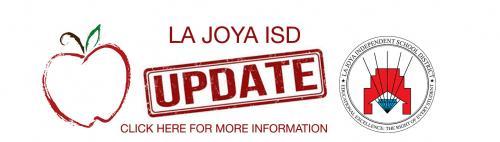 La Joya ISD UPDATE click here for more information