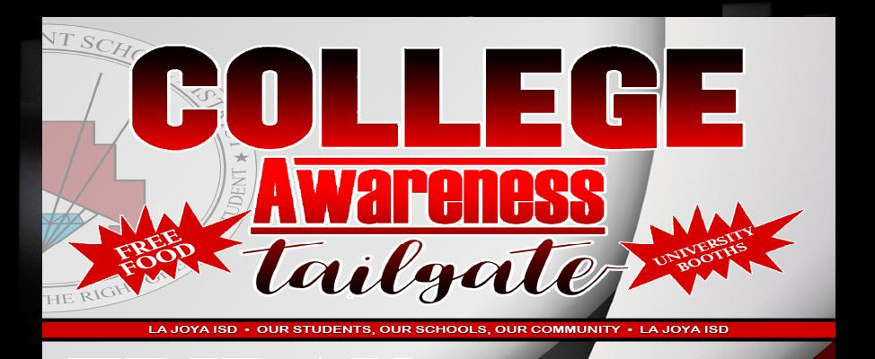 COLLEGE Awareness Tailgate Free Food University Booths La Joya ISD Our Students, Our Schools, Our Community