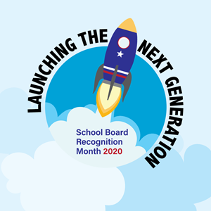 Launching the Next Generation School Board Recognition Month 2020
