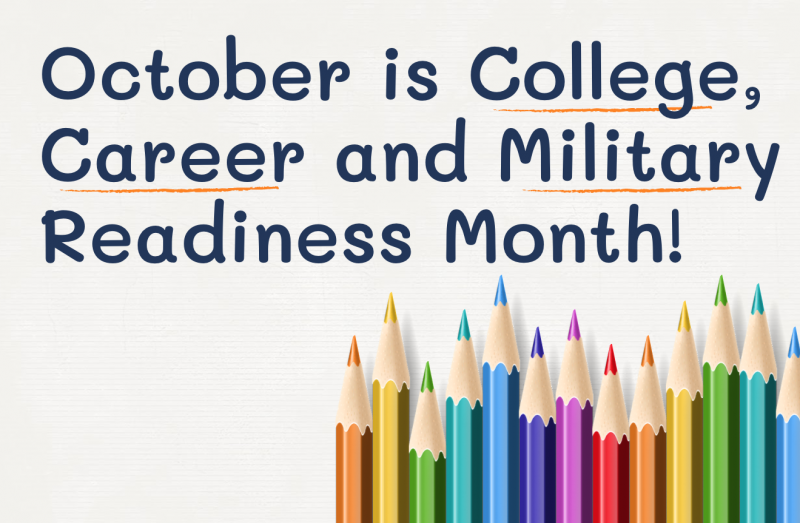 October is College, Career, & Military Readiness Month!