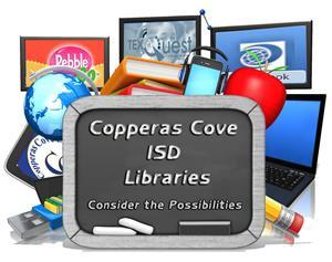 Copperas Cove ISD Libraries: Consider the Possibilities