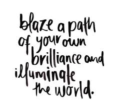 Blaze a Path of your own