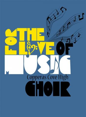 Poster: For the Love of Music - Copperas Cove High Choir