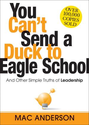Book Titile: You Can't Send a Duck to Eagle School