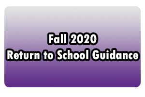 Fall 2020 Return to School Guidance
