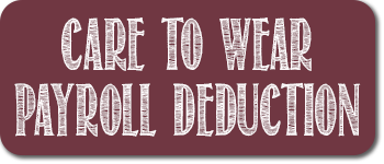 Care to Wear Payroll Deduction