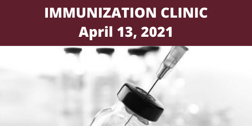 Immunization Clinic April 13, 2021