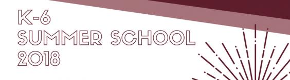 k-6 SUMMER SCHOOL 2018 HEADER