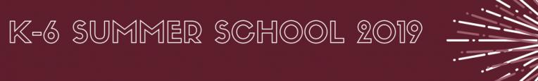 k-6 Summer School 2019