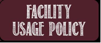 Facility Usage Policy