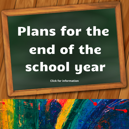 End of school year plans
