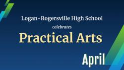 APRIL is Practical Arts Month at LRHS