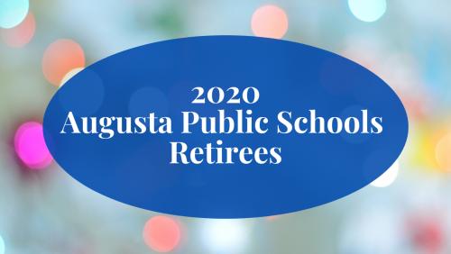 2020 Augusta Public Schools Retirees Click image for video