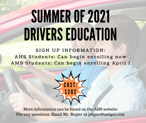 Summer of 2021 Drivers Ed. Sign up at AHS office by turning in form and $4. Cost $202
