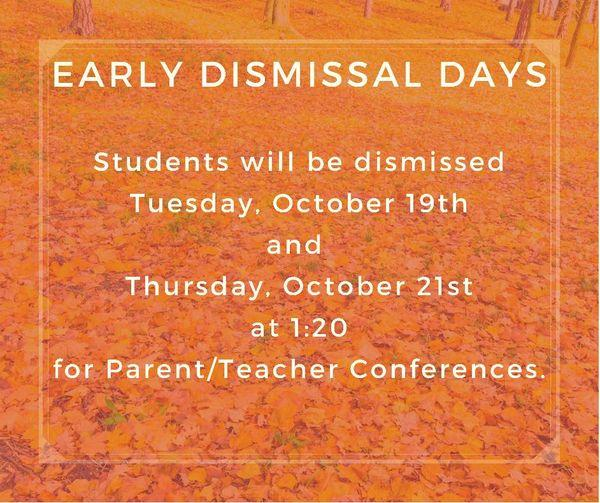 Early Dismissal at 1:20 on Tuesday and Thursday.