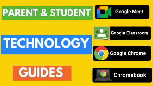 Parent and Student Technology Guides for Google Meet, Google Classroom, Google Chrome, Chromebook. This is a link to the website.