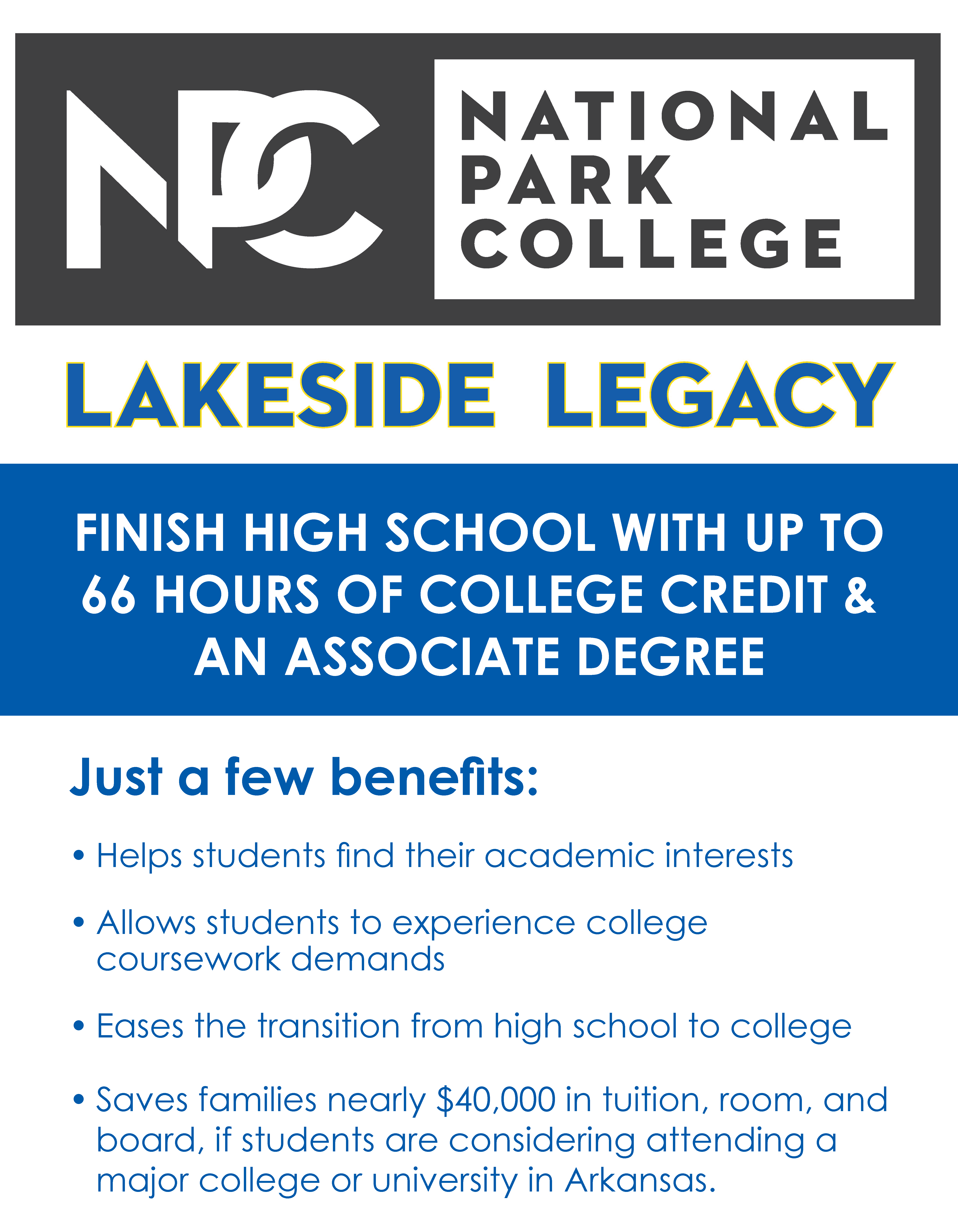 Image that says: Just a few benefits of the Lakeside Legacy Program:  Helps students find their academic interests Allows students to experience college coursework demands Eases the transition from high school to college Saves families money on tuition and fees--sixty-six college hours is equivalent to nearly $40,000 in tuition, room, and board, if students are considering attending a major college or university in Arkansas.