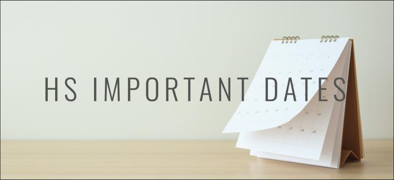 HS Important Dates